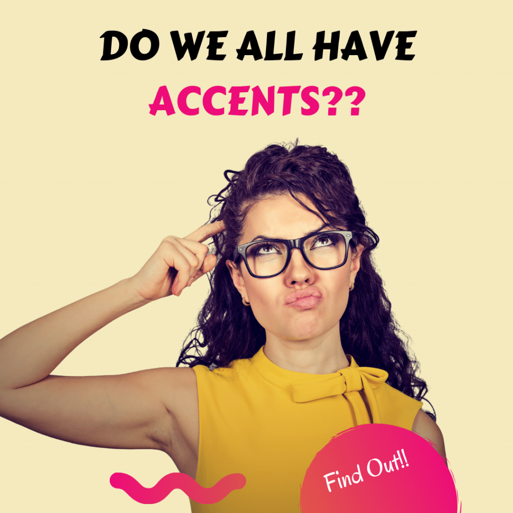 do we all have accent