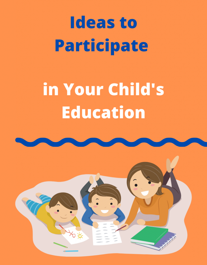 Ideas to Participate in Your Child's Education