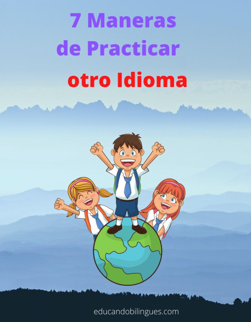 maneras de practiar otro idioma